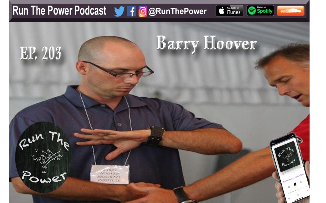 """Barry Hoover – Coach Hoover Football Ep. 203"" Run The Power : A Football Coach's Podcast"