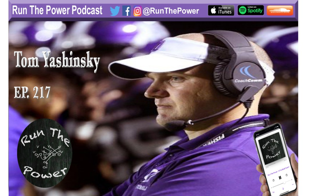 """Tom Yashinsky – Gap Schemes in Wisconsin Ep. 217"" Run The Power : A Football Coach's Podcast"