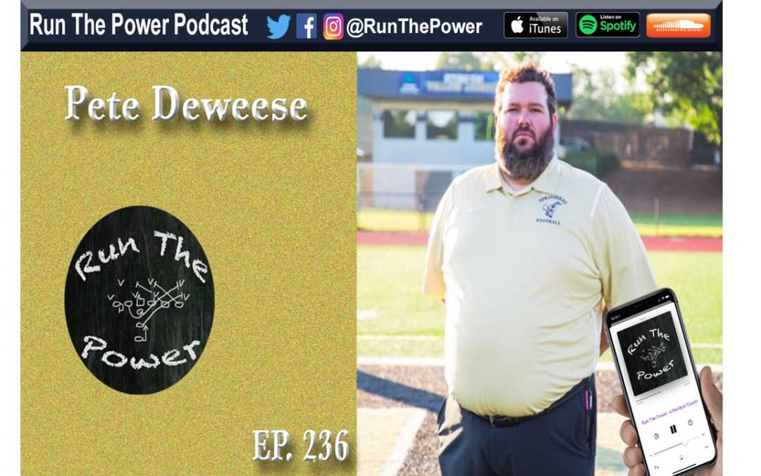 """Pete DeWeese – Developing a High Powered Offense & QB Ep. 236"" Run The Power : A Football Coach's Podcast"