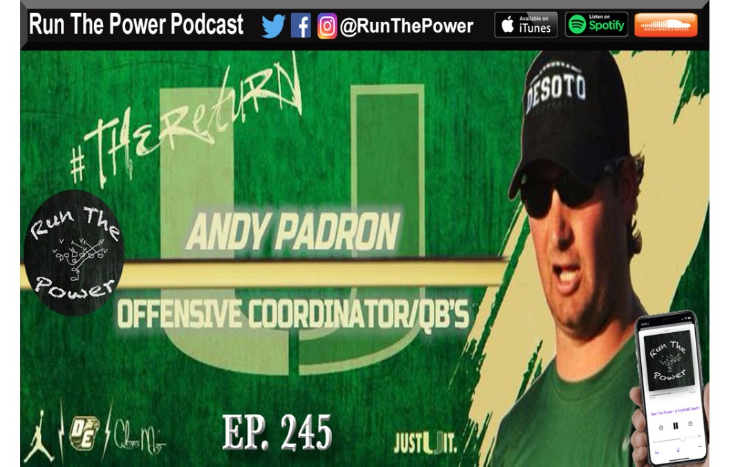 """Andy Padron – Coaching an Explosive Offense Ep. 245"" Run The Power : A Football Coach's Podcast"