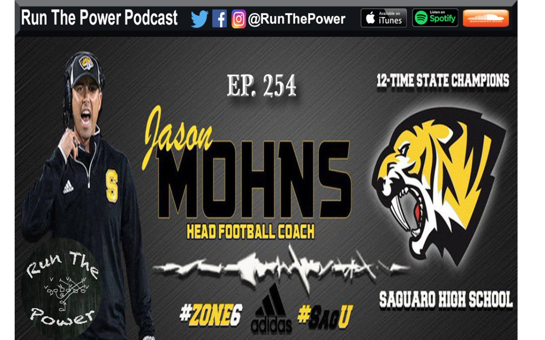 """Jason Mohns – Explosive Offense at Powerhouse Saguaro HS Ep. 254"" Run The Power : A Football Coach's Podcast"
