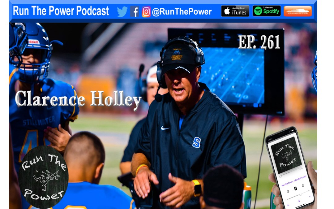 """Clarence Holley – Teach Your Defense to Eat The Captain Ep. 261"" Run The Power : A Football Coach's Podcast"