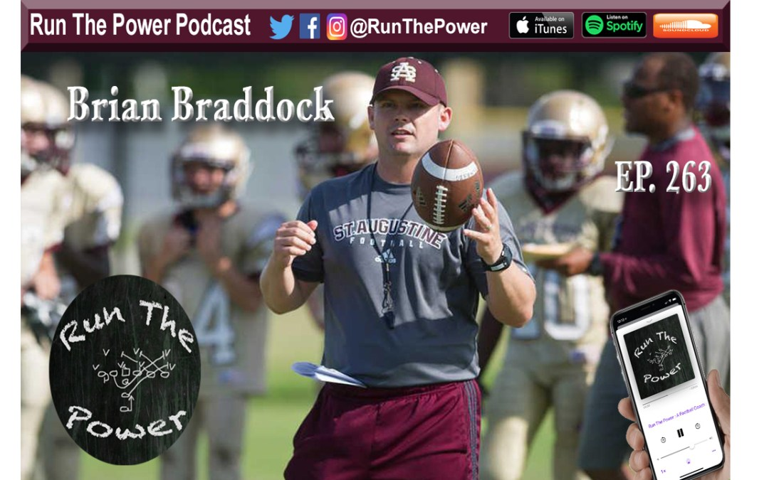 """Brian Braddock – Leading St. Augustine Ep. 263"" Run The Power : A Football Coach's Podcast"