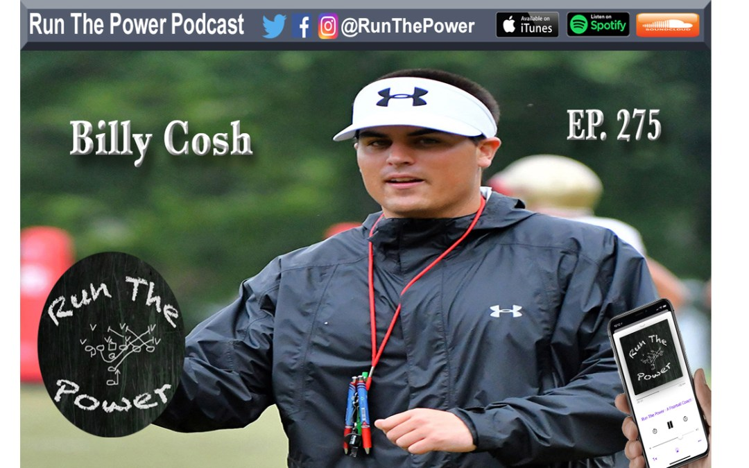 """""""Billy Cosh – Coaching Quarterbacks and Calling Offense at VMI Ep. 275"""" Run The Power : A Football Coach's Podcast"""