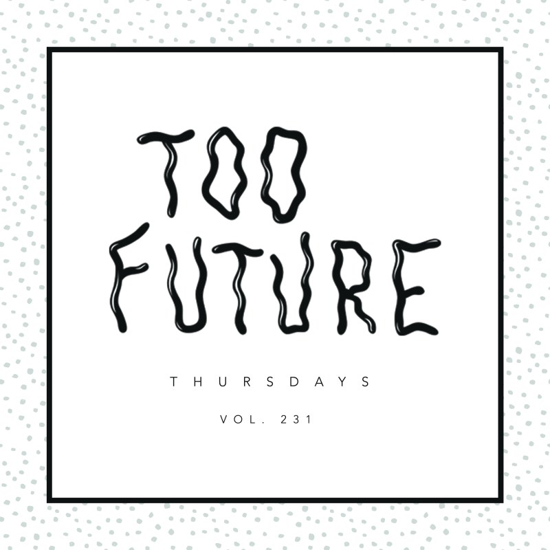 too-future-thursdays-vol-231