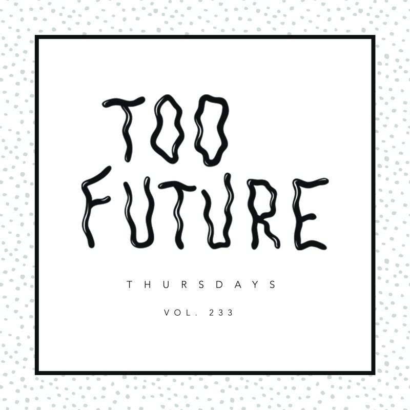 too-future-thursdays-vol-233