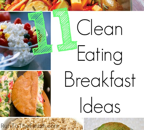 11 Clean Eating Breakfast Ideas Runtothefinish