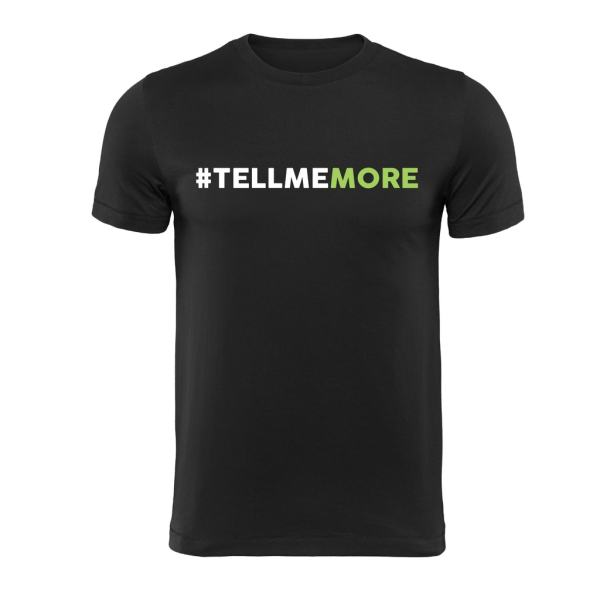 Tell Me More Tee - Front