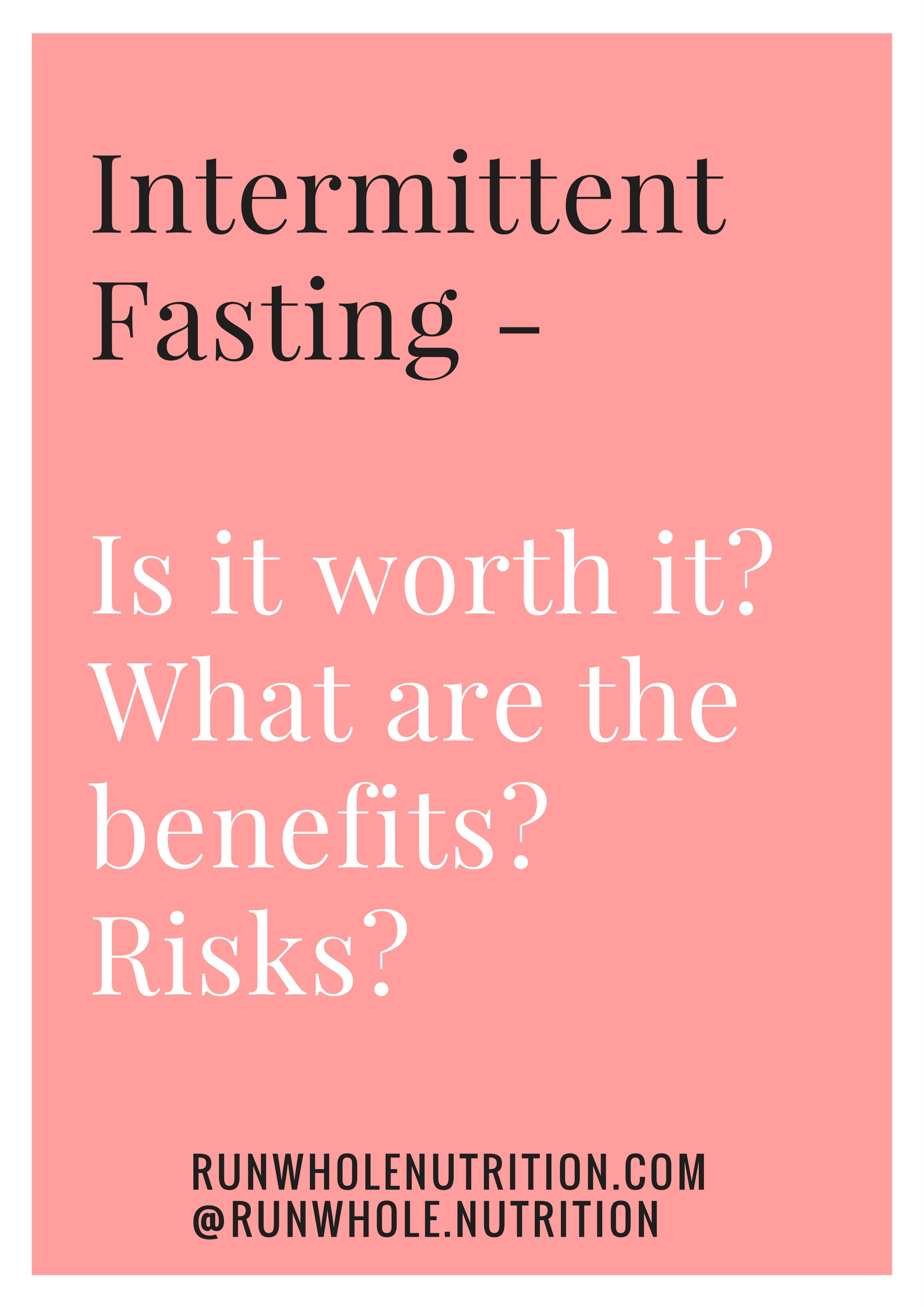 Intermittent Fasting - is it worth it? | Runwholenutrition.com