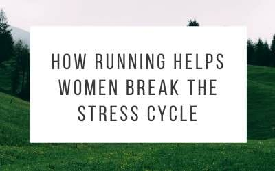 How Running Helps Women Break the Stress Cycle