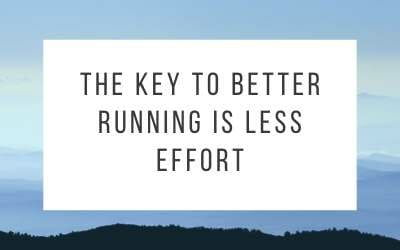 The Key to Better Running is Less Effort