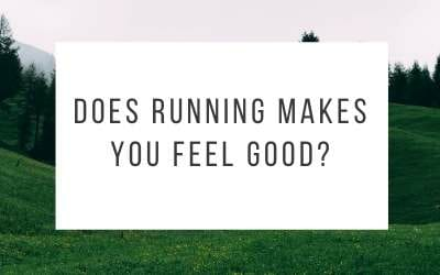 Does running makes you feel good in ways that have nothing to do with fitness?