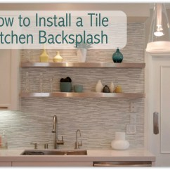 How To Install Backsplash In Kitchen 5th Wheel Bunkhouse Outdoor A Tile Your For Fresh New