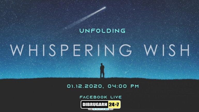 """হিমশেখৰ বৰঠাকুৰৰ গৱেষণামূলক প্ৰচেষ্টা """"Whispering Wish""""- 2"""