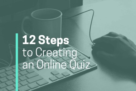 12 Steps to Creating an Online Quiz