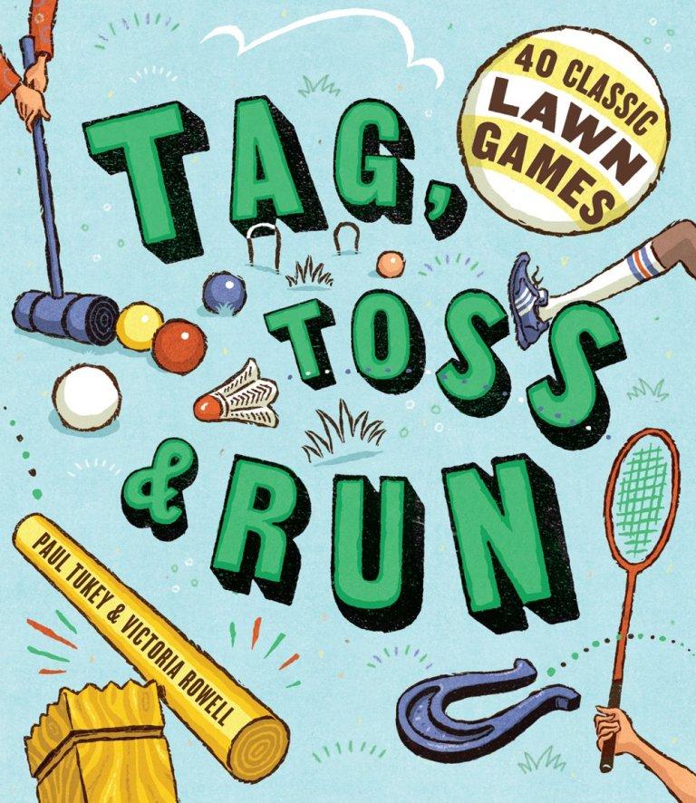 Book – Tag, Toss & Run: 40 Classic Lawn Games