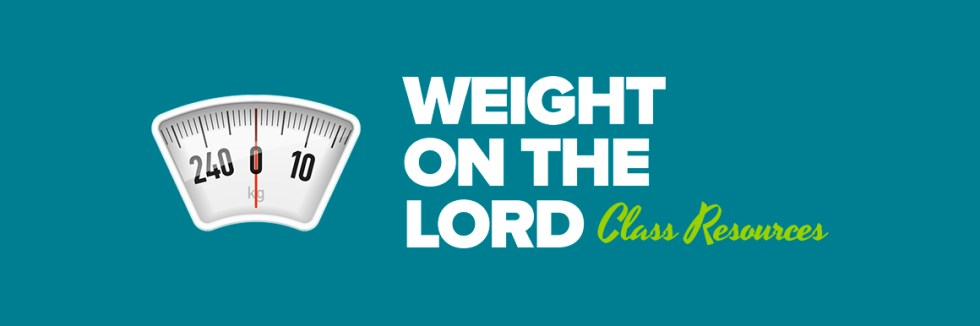 Weight_on_the_Lord_Class_Resources