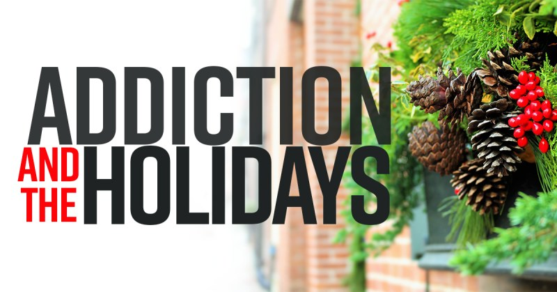 Addiction, and the Holidays
