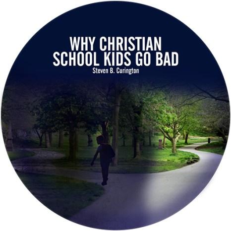 Why Christian School Kids Go Bad (Audio CD)