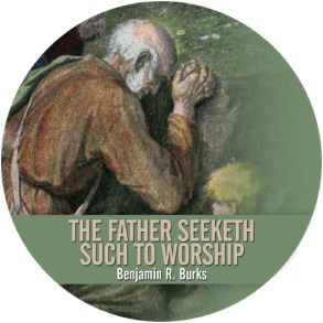 The Father Seeketh Such To Worship Him (Audio CD)