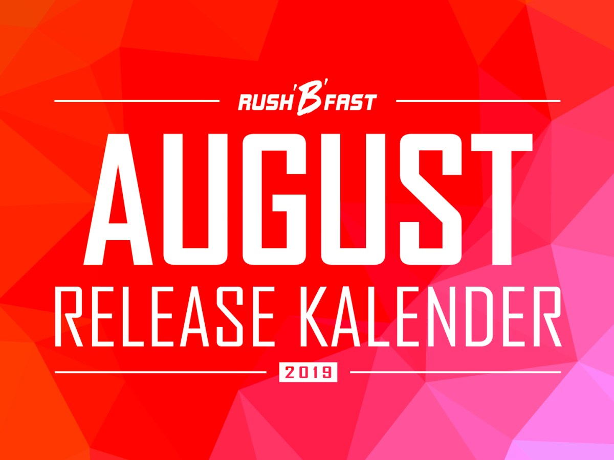rush'B'fast - Game-Release-Kalender: August 2019