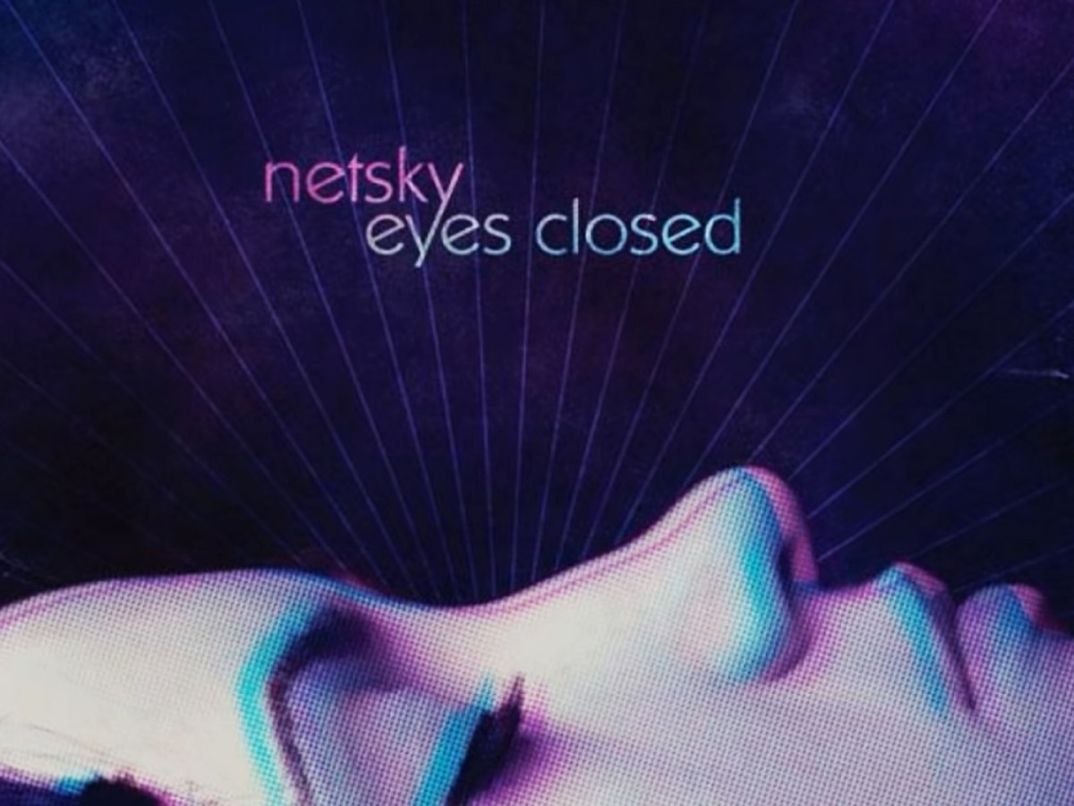 Quelle: Youtube/Netsky - Eyes Closed