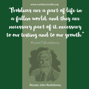 Rushdoony Quote 14