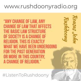 Rushdoony Quote 47