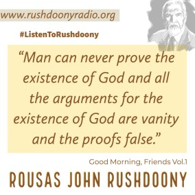 Rushdoony Quote 52