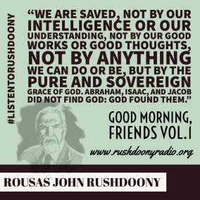Rushdoony Quote 58