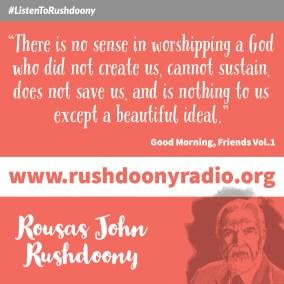 Rushdoony Quote 73