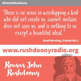 Rushdoony Quote 73