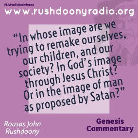 Rushdoony Quote 121