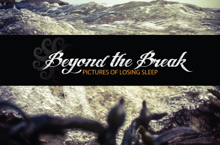 Beyond The Break - Pictures Of Losing Sleep EP Review