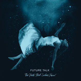 Future Talk - The Path That Sadness Paved EP Review
