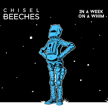 Chisel Beeches - In A Week, On A Whim Album Review