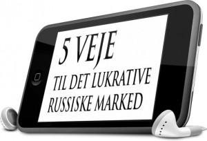 5 veje til det lukratuve russiske marked - Audio