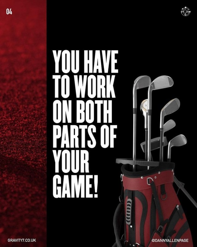 You have to work on both parts of your game!