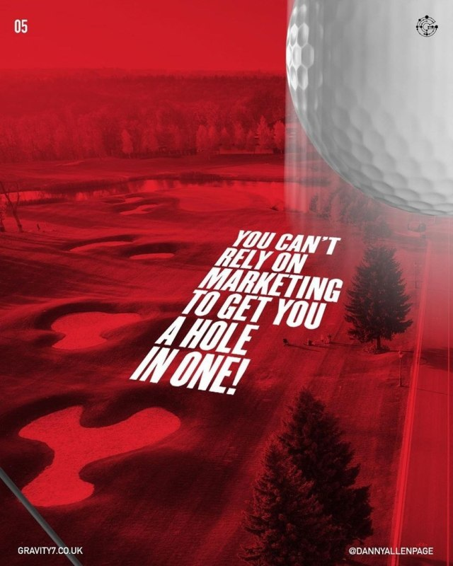 You can't rely on marketing to get you a hole in one!