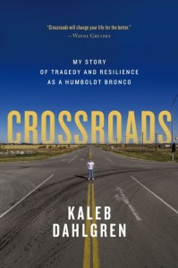 Crossroads my story of tragedy and resilience as a Humboldt Bronco