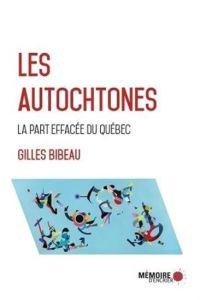 Les autochtones la part effacée du Québec
