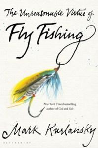 unreasonable virtue of fly fishing