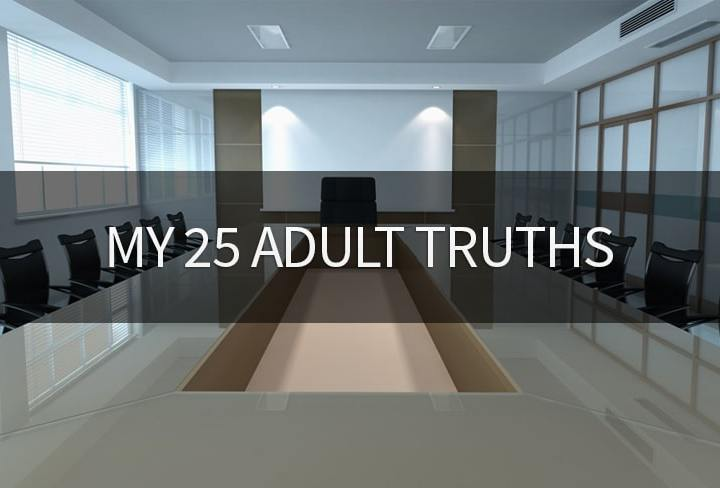 My 25 Adult Truth tales that you can learn from
