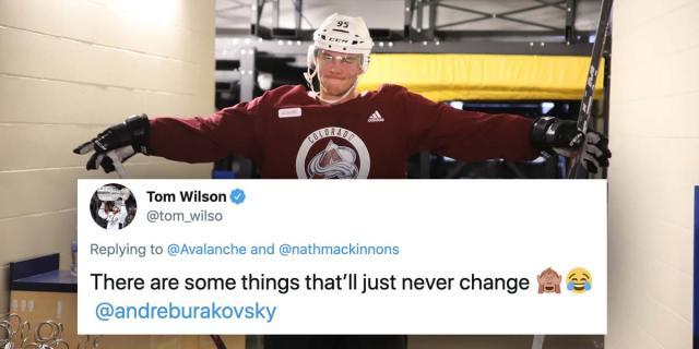 The Colorado Avalanche believe Tom Wilson raised Andre Burakovsky and Tom Wilson agrees