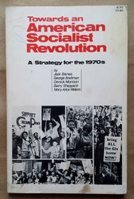 'Towards an American Socialist Revolution - A Strategy for the 1970's', Socialist Workers Party, United States, 1971.