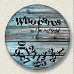 Who Cares I'm Retired Wall Clock distressed teal rustic cabin beach decor