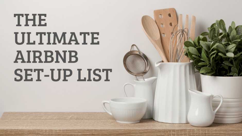 The Ultimate Airbnb Set-Up List