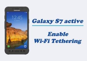 How to Enable Wi-Fi Tethering on Samsung Galaxy S7 Active