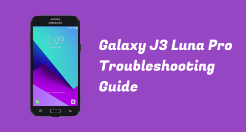 Galaxy J3 Luna Pro Troubleshooting