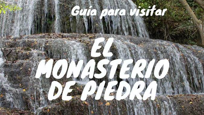 Guia Para Visitar El Parque Natural Del Monasterio De Piedra Rutas
